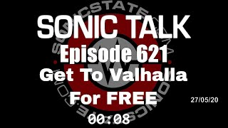 Sonic TALK 621 - Get To Valhalla For Free