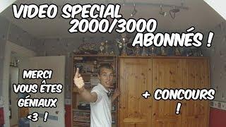 SPECIAL 2000/3000 Abonnés ! + CONCOURS (Terminé)
