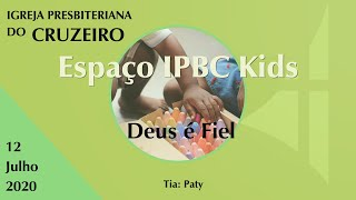 Espaço IPBC Kids - DEUS É FIEL  #EP17