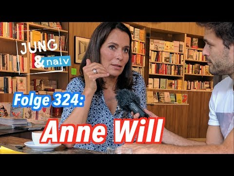 Anne Will - Jung & Naiv: Folge 324