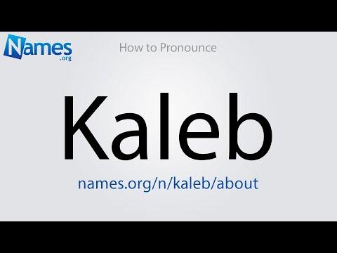 How To Pronounce Kaleb