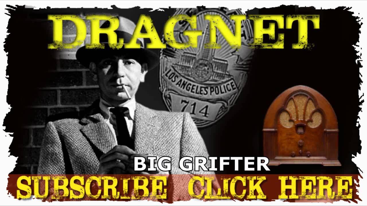 Big Grifter DRAGNET Old Time Radio Detectives Show DETECTIVE OTR Old Time  Radio Shows