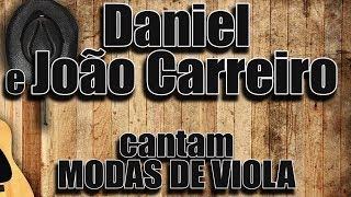 DANIEL E JOÃO CARREIRO -  CANTAM MODAS DE VIOLA