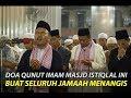 Doa  Qunut Witir Ini Buat Seluruh Jamaah Masjid Istiqlal Menangis