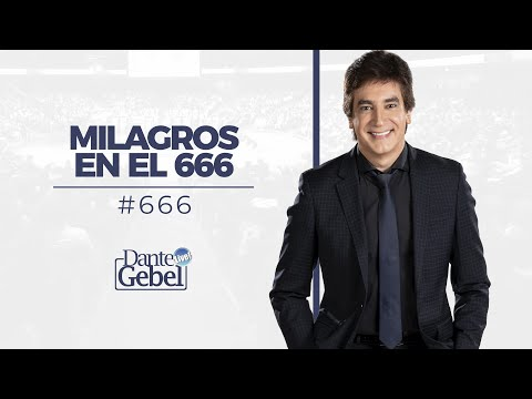 Dante Gebel #666 | Milagros en el 666