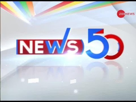 News 50: Watch top news stories of the day, 12th March, 2019
