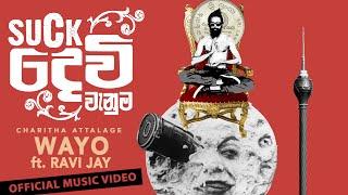 SuckDevi Vanuma (සක්දෙවි වැනුම)  - WAYO ft. Ravi Jay & Charitha Attalage [Official Music Video]