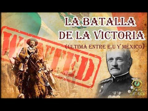 La batalla de la victoria (El último encuentro entre E.U.A. y México)