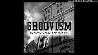 DJ HONG CHI - Groovism (HIP HOP MIXTAPE)
