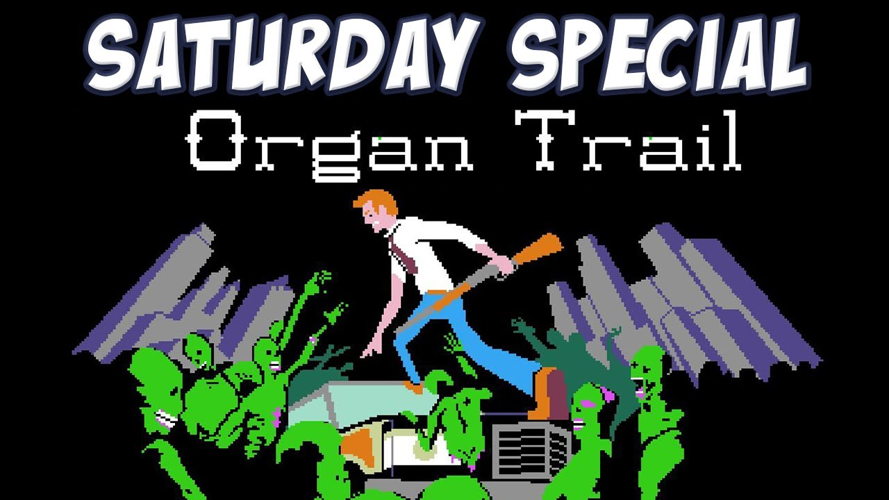saturday special organ trail oregon trail with zombies youtube