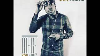 Don Andre - Make You Mine [Turn Me On] (High Class Riddim) - October 2016