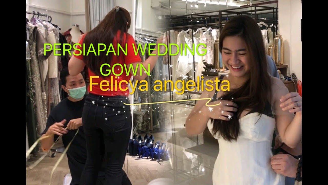 PERSIAPAN WEDDING GOWN FELICYA ANGELISTA & HITO