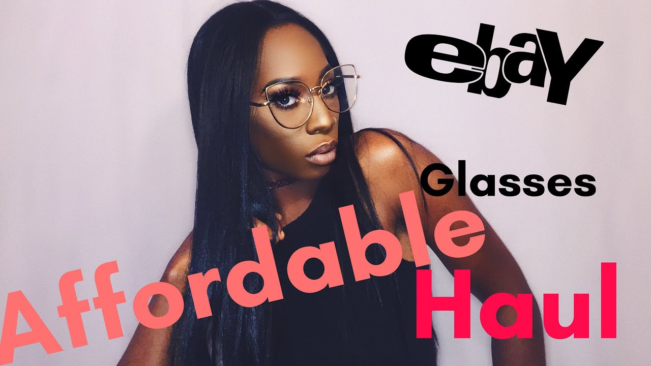 45cd423d811 AFFORDABLE GLASSES FROM EBAY (HAUL TRY-ON)