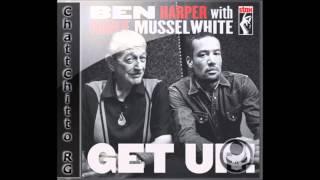 Ben Harper & Charlie Musselwhite - Get Up! [HD] Full Album Download!