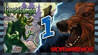 Shovelwarewolf VS Goosebumps Horrorland (S1E1)