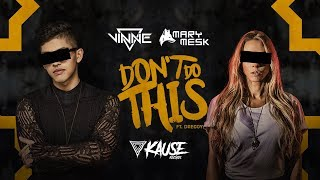 VINNE, Mary Mesk ft. Drecoy - Don't Do This (Radio Edit)