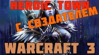 Warcraft 3 - Heroic Town (Беру урок у создателя)