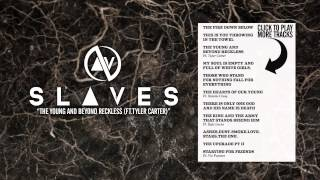 SLAVES - The Young And Beyond Reckless (FT. TYLER CARTER)
