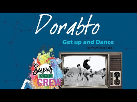 Download DORABTO   OFFICIAL MUSIC VIDEO   NYISHI   GET UP AND DANCE