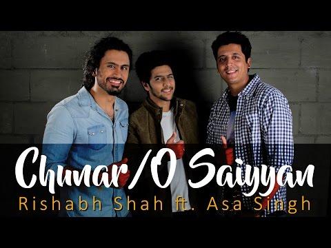 Chunar / O Saiyyan - Rishabh Shah ft. Asa Singh (Euphony)
