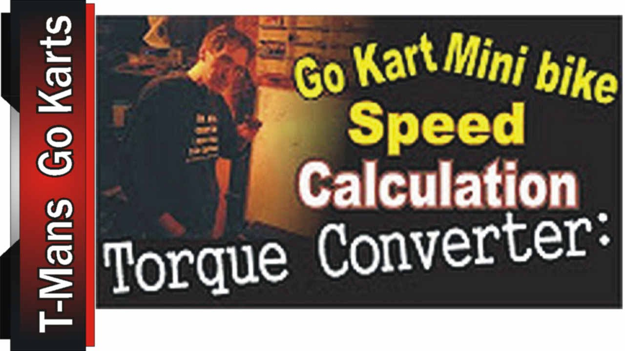 Go Kart : Torque Converter Calculation ( by T-man )