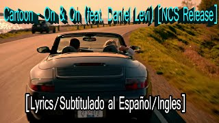 Cartoon - On & On (feat. Daniel Levi) [NCS Release]  [Lyrics/Subtitulado al Español/Ingles]