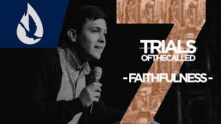 7 Trials of the Called: Faithfulness