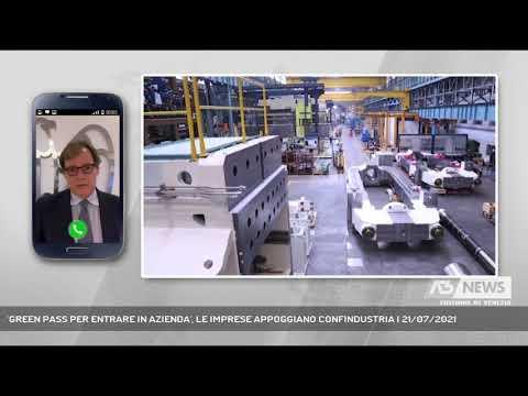 'GREEN PASS PER ENTRARE IN AZIENDA', LE IMPRESE APPOGGIANO CONFINDUSTRIA | 21/07/2021