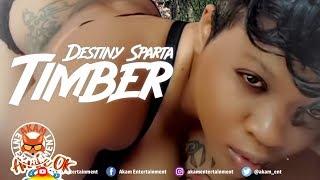 Destiny Sparta - Timber [Hot Draws Riddim]  September 2019