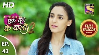 Ek Duje Ke Vaaste 2 - Ep 43 - Full Episode - 27th July, 2020