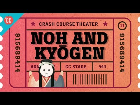 Just Say Noh. But Also Say Kyogen: Crash Course Theater #11