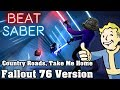 Beat Saber - Country Roads, Take Me Home - Fallout 76 Version (custom song)   FC