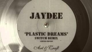Jaydee - Plastic Dreams (Switch Remix)