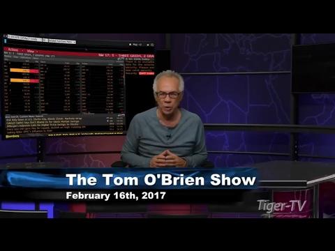 February 16th Daily Stock Market Recap by Tom O'Brien on TFNN   2017