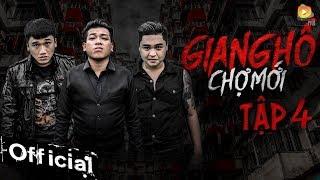 Phim Giang Hồ Chợ Mới Tập 4 Full HD
