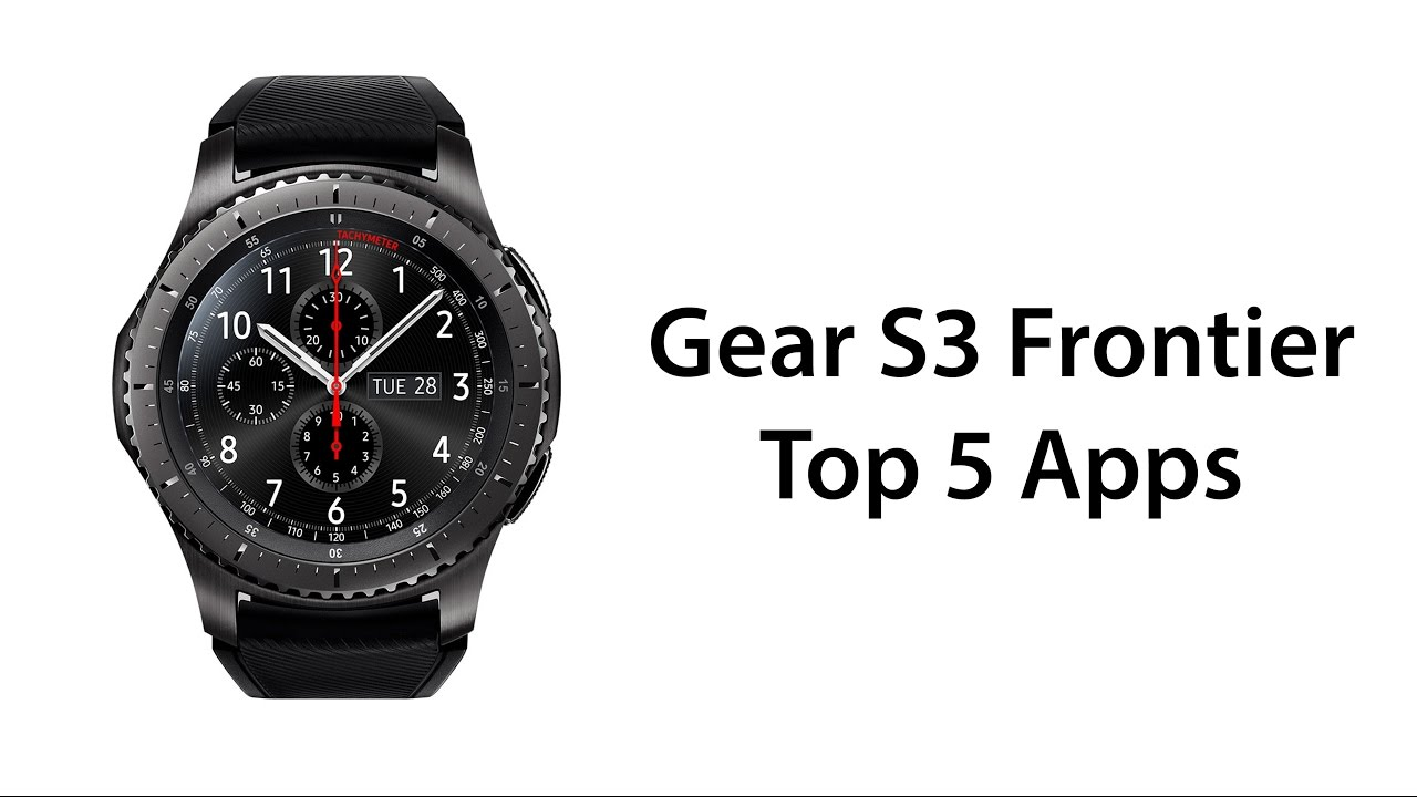 Top 5 Apps for the Samsung Gear S3