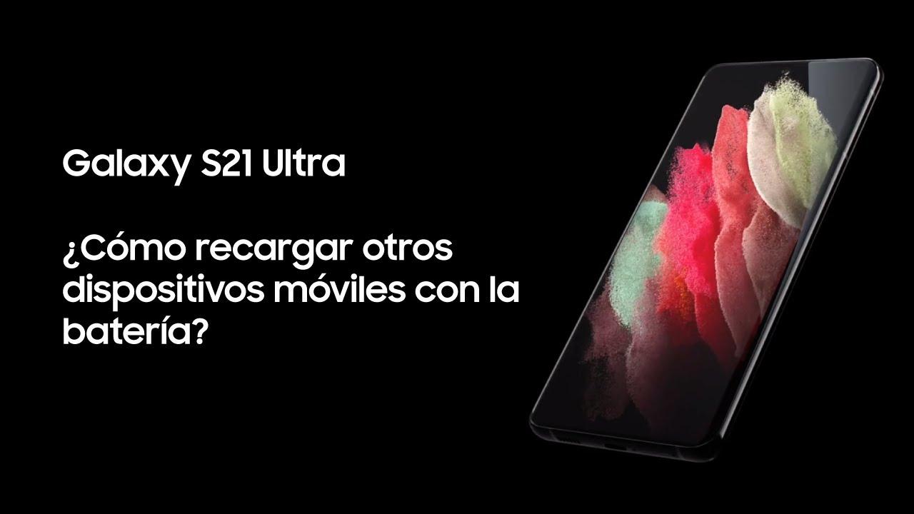 Samsung | Producto | Galaxy S21 Ultra | ¿Cómo recargar otros dispositivos móviles con la batería?