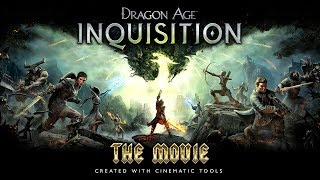 Dragon Age: Inquisition – The Movie / Complete Story 【Created with Cinematic Tools】