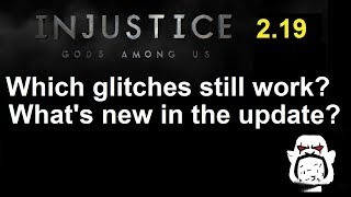 Injustice GAU Update 2.19 Recap: Which Glitches Still Work? Plus New Content