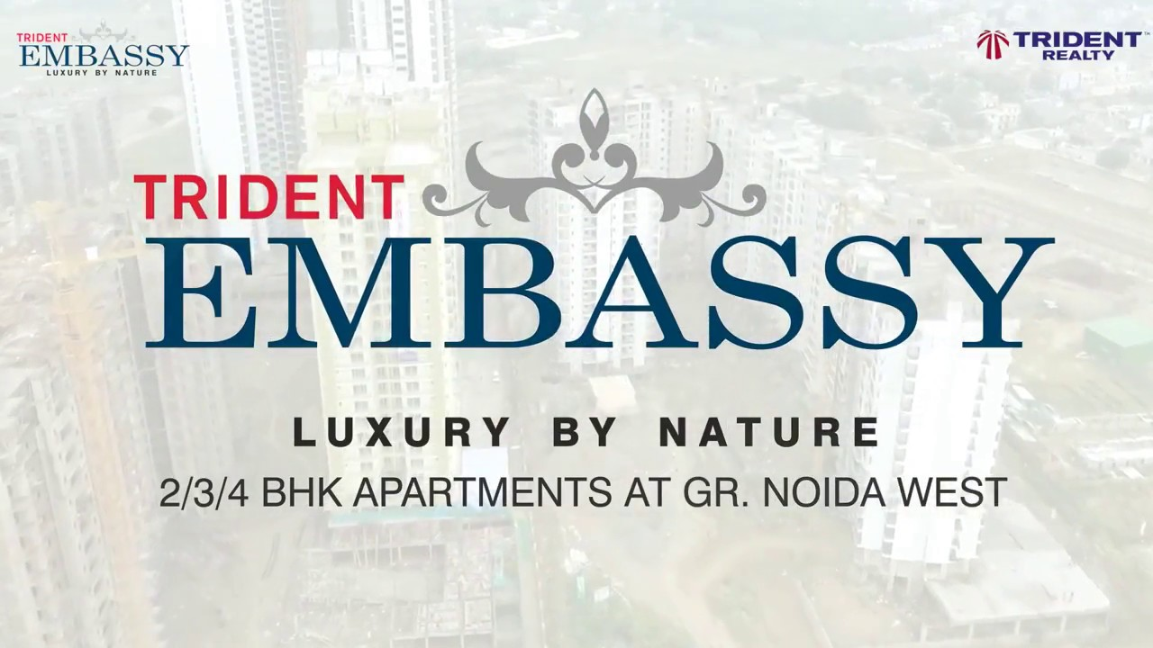 Trident Realty | Trident Embassy Greater Noida West