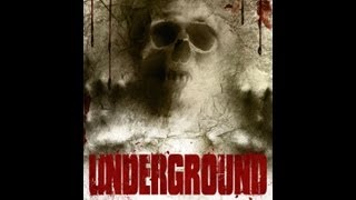Underground Official Trailer (2012)