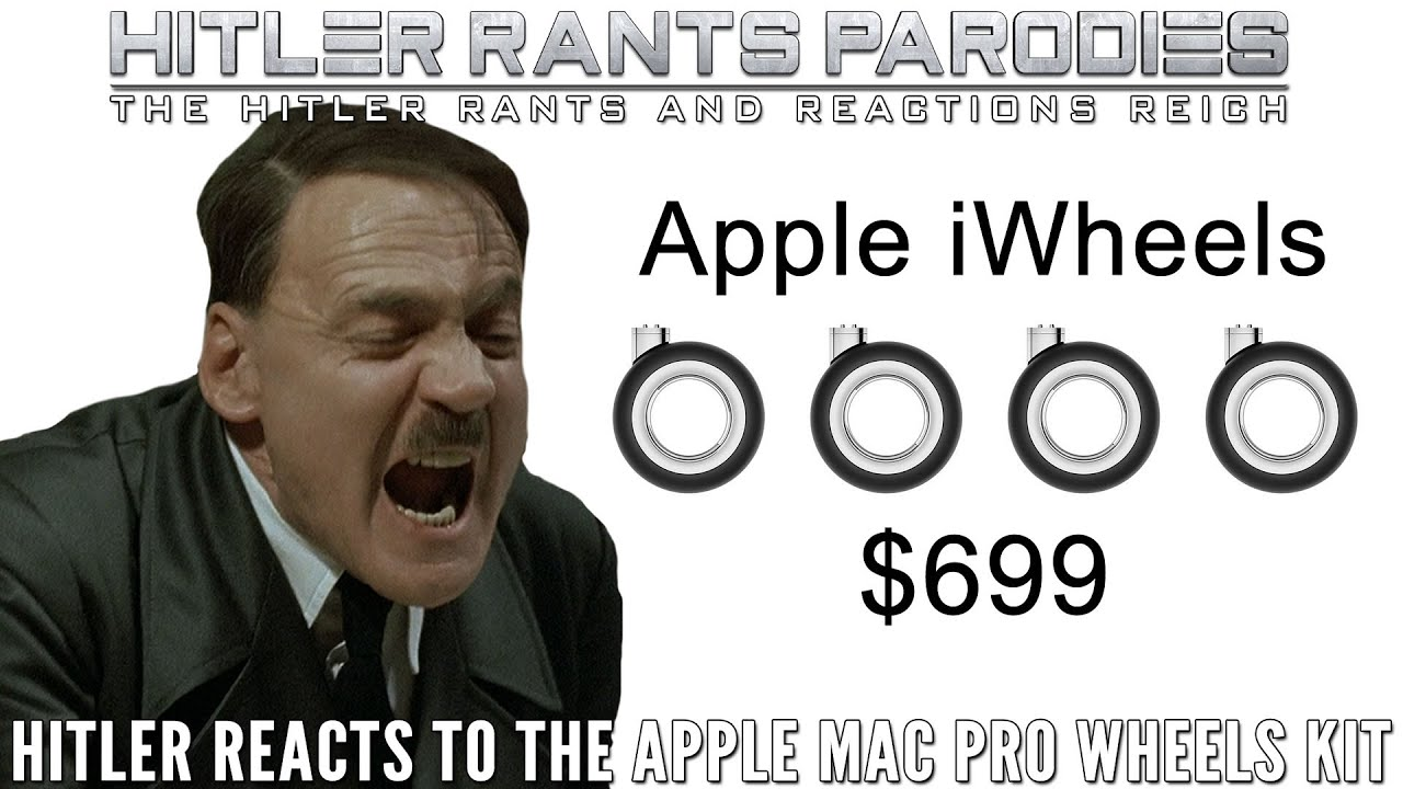 Hitler reacts to the Apple Mac Pro Wheels Kit