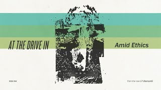 At The Drive In - Amid Ethics
