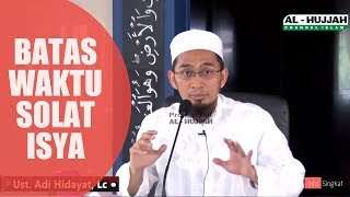 Batas Waktu Sholat Isya | Ustadz Adi Hidayat Lc,Ma