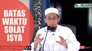 Download Video Batas Waktu Sholat Isya | Ustadz Adi Hidayat Lc,Ma MP3 3GP MP4