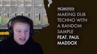 Making Dub Techno With A Random Sample, Featuring Spektre's Paul Maddox