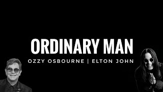 Ozzy Osbourne Ordinary man Lyrics ft. Elton John