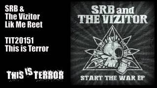 SRB &The Vizitor - Lik Me Reet