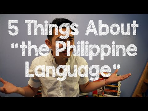 "5 Things About ""the Philippine Language"" You Probably Did Not Know"