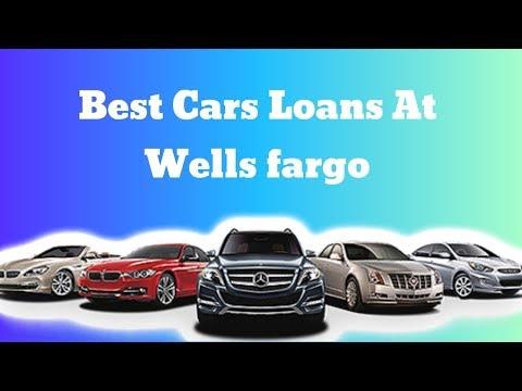 Best Car Loans At Wells Fargo 2019